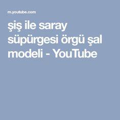 şiş ile saray süpürgesi örgü şal modeli - YouTube