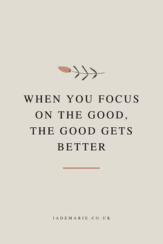 When You Focus On The Good The Good Gets Better Inspirational Quote Motivational Quote Quotes For Business Women Quotes For When Youre Anxious Growth Quotes Personal Gro. Motivacional Quotes, Words Quotes, Wise Words, Best Quotes, Funny Quotes, Good Qoutes, Wisdom Quotes, Good Quotations, Good Sayings