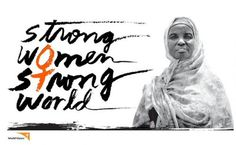 Strong Women, Strong World. Not a campaign. An Answer.