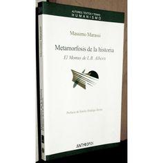"""Metamorfosis de la historia : el """"Momus"""" de L.B. Alberti / Massimo Marassi ; prefacio al lector a cargo de Emilio Hidalgo-Serna ; traducción de Jorge Navarro Pérez"""