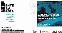 Encuentro con Carlota Ferrer e Irene Escolar en el Corral de Comedias. Son las nuevas protagonistas de 'El puente de La Abadía', encuentro moderado por Rocío García que tendrá lugar el próximo martes 19 de abril a las 19:00 h.