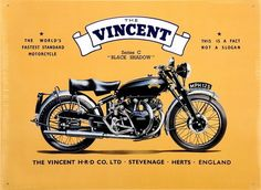 The Vincent Black Shadow. I've got one of these signs in my shop, and I'm not really a motorcycle guy. Vincents are just fascinating. Bike Poster, Motorcycle Posters, Motorcycle Art, Scrambler Motorcycle, Motorcycle Design, Bicycle Design, British Motorcycles, Vintage Motorcycles, Cars Motorcycles