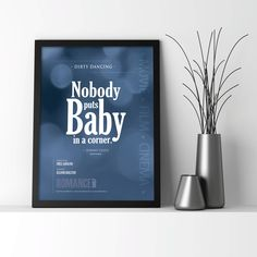 Dirty Dancing: Nobody puts Baby in a corner - Digital Print