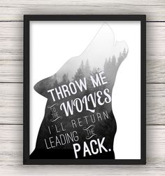 Throw Me to the Wolves I'll Return Leading the by PoptArtDesign