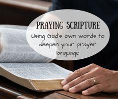 Praying God's Words in Your Own Prayers - Praying Scripture