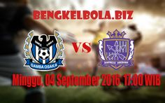 Prediksi Gamba Osaka vs Sanfrecce Hiroshima 04 September 2016