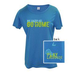 Lacrosse - Go Hard or Go Home Performance Tee. $15!