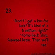 Percy Jackson Quotes my favourite part ever!!!! ...exept the very end when they end up together...