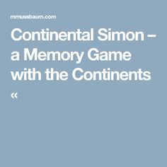 Continents of the world seven continents games and worksheets continental simon a memory game with the continents gumiabroncs Choice Image
