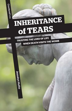 """Inheritance of Tears by @JessalynHutto  """"Although extremely common, miscarriage is rarely addressed. Many couples choose not to share their loss with their church family, perpetuating the notion that miscarriage is rare and easily worked through. This book provides much needed biblical counsel on this subject, through the compassionate heart of a mother who has known miscarriage."""" @desiringvirtue"""