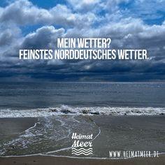 Feinstes norddeutsches Wetter. Mein Wetter! Mee(h)r >>