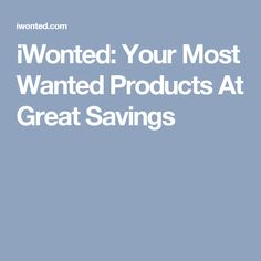 iWonted: Your Most Wanted Products At Great Savings