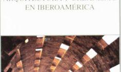 LIBRO: HISTORIA DE LA ARQUITECTURA Y EL URBANISMO EN IBEROAMERICA - Ramon Gutierrez (descargar libro en pdf gratis)