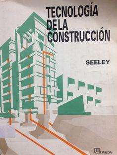 Tecnología de la construcción.  México: Limusa, 2000. ISBN: 968-18-5421-8 Disponible en la Biblioteca de Ingeniería y Ciencias Aplicadas. (Primer nivel EBLE)