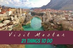 We've complied a list of 21 Things To Do in Mostar to help other travelers have the best experience when they visit Mostar, Bosnia-Herzegovina.