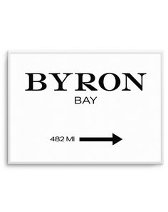 A classic print for the iconic Byron Bay, inspired by the timeless Prada Mafra sign in Texas.Did you know there are 482 miles from Byron Bay to Bondi Beach? Quote Prints, Wall Art Prints, Poster Prints, Framed Prints, Kids Prints, Byron Bay, Modern Prints, Wall Art Designs, Photographic Prints