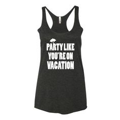Party Like You're On Vacation Women's tank top