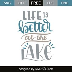 Unique and Creative Life is healthier on the lake Obtain your free SVG file and create y.