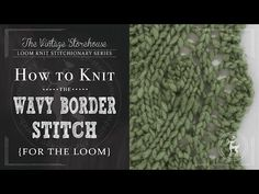Day 3: How to Knit the Wavy Border Stitch {31 Days of Knitting Series} - The Vintage Storehouse & Company