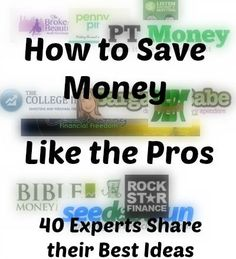 40 #personalfinance experts share their best ideas on how to save #money! Great tips for every aspect of your #budget!