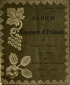 Openlibrary.org has craft books that are in the public domain (copyright has expired) available for download or online viewing.  All six volumes of Album de guipure d'Irlande (Irish Lace Crochet) by Madame Hardouin are here. Free Kindle Book