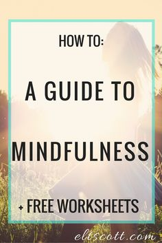 A Guide To Mindfulness