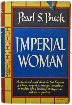Top 100 Most Searched for out-of-print books of 2015 - Imperial Woman: The Story of the Last Empress of China by Pearl S. Buck