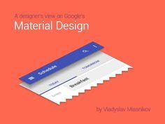 A designer's view on Google's Material Design by Vladislav Myasnikov via slideshare