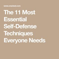 The 11 Most Essential Self-Defense Techniques Everyone Needs