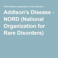 Addison's Disease - NORD (National Organization for Rare Disorders)