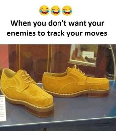 When you don't want to your enemies to track your moves. #funnymemes #funny #memes #meme #memesdaily #funnypictures #funnypics #funnypic #funnyphoto #funnyphotos #wtfisthis #weird #shoes #funnyshoes #instadaily #picoftheday #pic #lol #lolpicture #lolpicsd