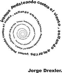 Jorge Drexler.  Vamos pedaleando contra el tiempo, soltando amarras. Beautiful Words, Lyrics, My Love, Quotes, Sunshine, Idol, Sayings, Fun, Life
