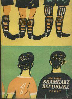 """""""Bramkarz republiki"""" Cover by Janusz Stanny Illustrated by Andrzej Jurkiewicz Published by Wydawnictwo Iskry 1955"""
