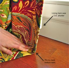 ** If you want your drapes to always puddle, then you can skip the measuring and jump right to hemming.  If you want your drapes shorter, so they don't hit the floor, use this pin to measure up from for your desired length.