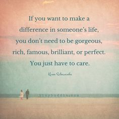 Quotes about Happiness : To make a difference in someone's life you don't need to be gorgeous ri