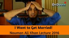 I want to get Married!  Nouman Ali Khan Lecture 2016 w/ Dr Deen
