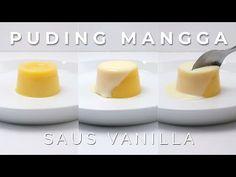 PUDING MANGGA SUSU DENGAN SAUS VANILLA // MANGO PUDDING WITH VANILLA SAUCE - YouTube Mango Pudding, Vanilla Sauce, The Creator, Recipes, Ripped Recipes, Cooking Recipes, Medical Prescription