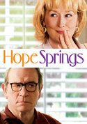 Hope Springs -- Reminds me that relationships are continuous work and well worth it!