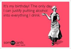 https://quotesstory.com/wiches-quotes/birthday-quotes/birthday-quotes-its-my-birthday-the-only-day-i-can-justify-putting-alcohol-into-everything/  #BirthdayQuotes