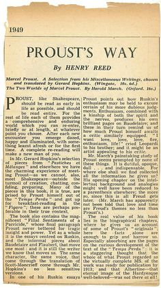 Proust's Way | Henry Reed. Reviews of Marcel Proust: A Selection from His Miscellaneous Writings translated by Gerard Hopkins, and The Two Worlds of Marcel Proust, by Harold March. Observer, 16 January 1949.