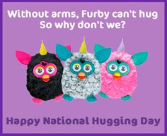 This National Hugging Day, give all the hugs Furby can't!