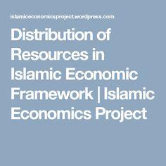 Distribution of Resources in Islamic Economic Framework | Islamic Economics Project
