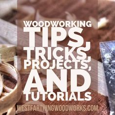 Over 500 woodworking tips, tricks, tutorials to help new woodworkers make better projects. Happy building. #WoodworkingTips