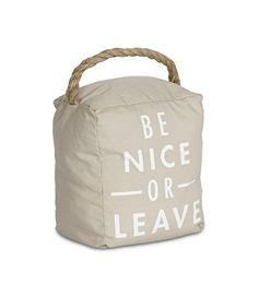 """Pavilion Gift Company 72192 Be Nice or Leave Door Stopper, 5 x 6"""" 3 pounds -- $43.00 (!!!) 2 pounds -- $15.00"""