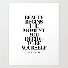 Beauty Begins… https://society6.com/product/beauty-begins-quote-typography-print_print#1=45