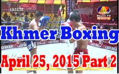 Khmer Boxing | Bayon TV Cambodian Traditional Boxing | April 25, 2015 Pa...