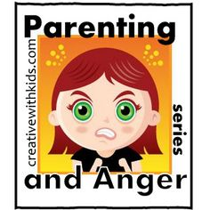Parenting and Anger - List of Posts in this Series