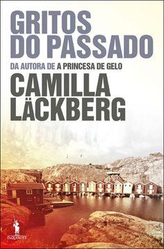 Gritos do Passado, Camilla Läckberg, . Compre livros na Fnac.pt