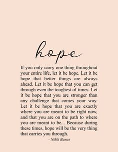 Hope x Print - Hope Quote & Poetry – Nikki Banas, Stroll the Earth. 2020 quotes motivation Hope x Print - Hope Quote & Poetry – Nikki Banas, Stroll the Earth. Soul Love Quotes, Now Quotes, Woman Quotes, Great Quotes, Quotes To Live By, Carry On Quotes, Just Breathe Quotes, Path Quotes, Boss Lady Quotes