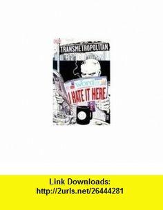 I Hate It Here transmetropolitan Warren Ellis, Darick Robertson ,   ,  , ASIN: B000FT624O , tutorials , pdf , ebook , torrent , downloads , rapidshare , filesonic , hotfile , megaupload , fileserve